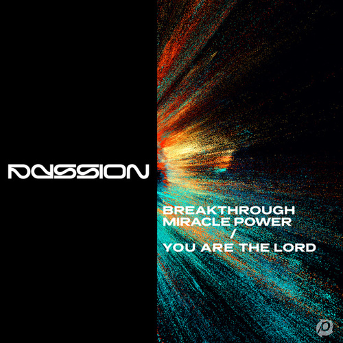 Breakthrough Miracle Power / You Are The Lord by Passion