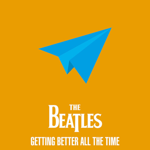 The Beatles - Getting Better All The Time di The Beatles