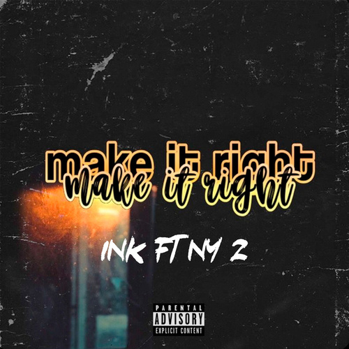 Make it right (Freestyle) de InK