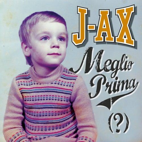 Meglio Prima (?) di J-Ax