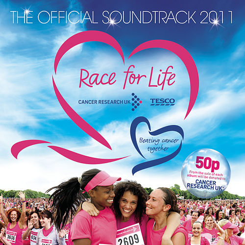 Race For Life The Official Soundtrack 2011 by Various Artists