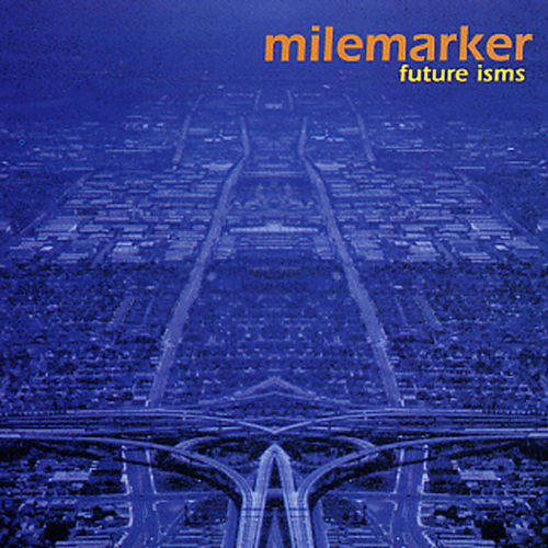 Future Isms by Milemarker