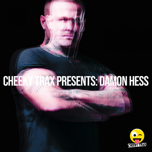 Cheeky Trax Presents Damon Hess von Damon Hess