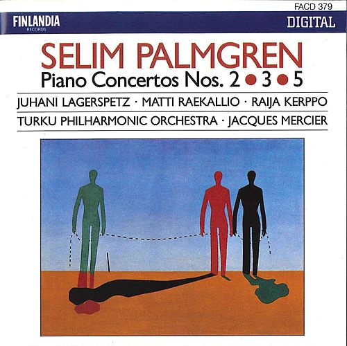 Selim Palmgren : Piano Concertos 2, 3 & 5 by Turku Philharmonic Orchestra
