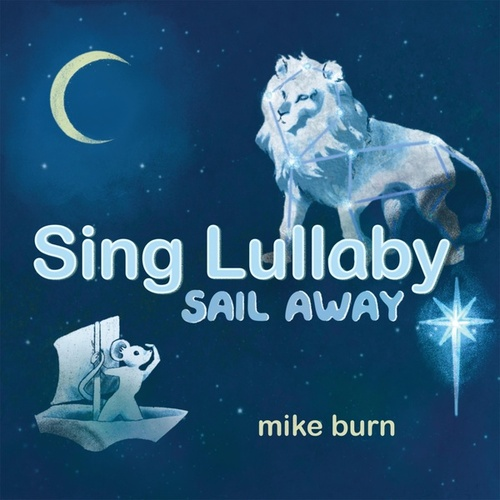 Sing Lullaby Sail Away by Mike Burn