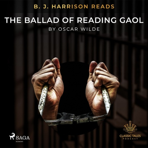 B. J. Harrison Reads the Ballad of Reading Gaol by Oscar Wilde