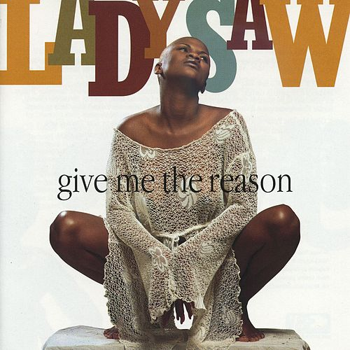 Give Me The Reason by Lady Saw