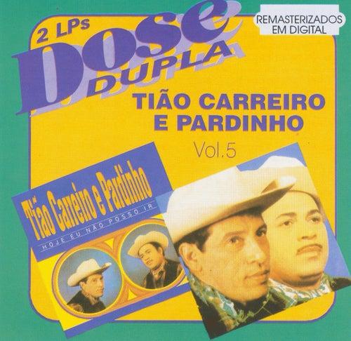 Dose Dupla (Vol 5) de Tião Carreiro e Pardinho