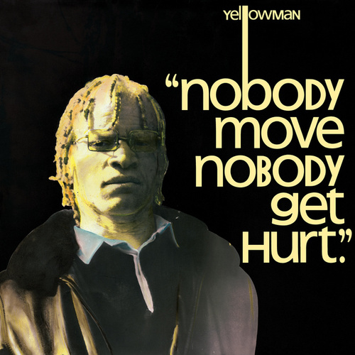 Nobody Move Nobody Get Hurt by Yellowman