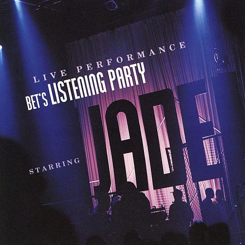 BET's Listening Party [Live] by Jade