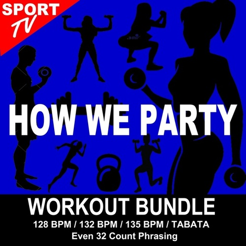 How We Party (Workout Bundle / Even 32 Count Phrasing) (The Best Music for Aerobics, Pumpin' Cardio Power, Tabata, Plyo, Exercise, Steps, Barré, Curves, Sculpting, Abs, Butt, Lean, Running, Slim Down Fitness Workout) von Workout ReMix Team