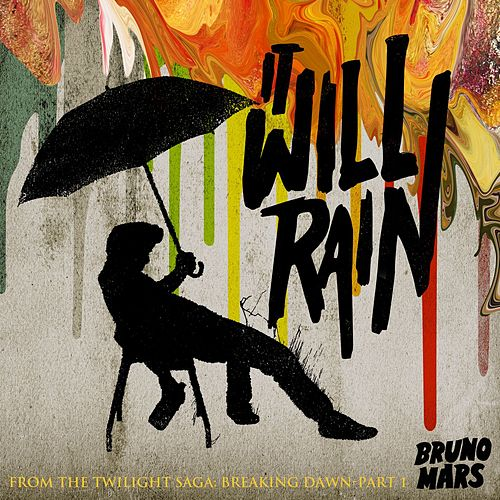It Will Rain von Bruno Mars