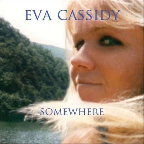 Somewhere di Eva Cassidy