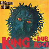 King Of The Dub Rock by Sir Coxsone Sound