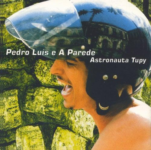 Astronauta Tupy von Pedro Luis e A Parede