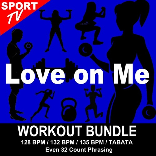Love on Me (Workout Bundle / Even 32 Count Phrasing) (The Best Music for Aerobics, Pumpin' Cardio Power, Tabata, Plyo, Exercise, Steps, Barré, Curves, Sculpting, Abs, Butt, Lean, Running, Slim Down Fitness Workout) de Workout ReMix Team