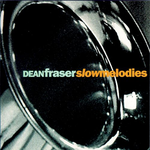 Slow Melodies by Dean Fraser