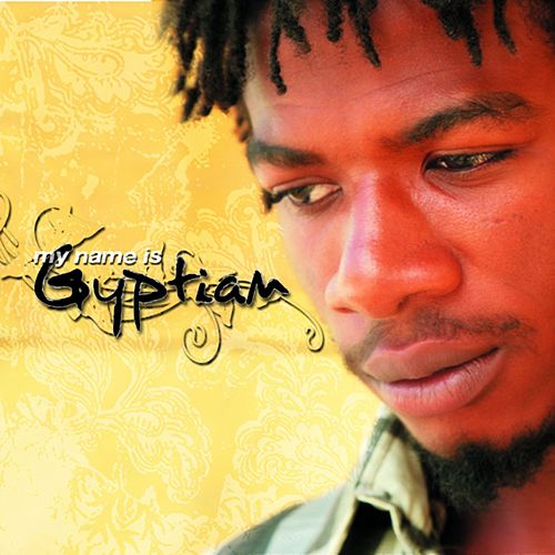 My Name Is Gyptian by Gyptian