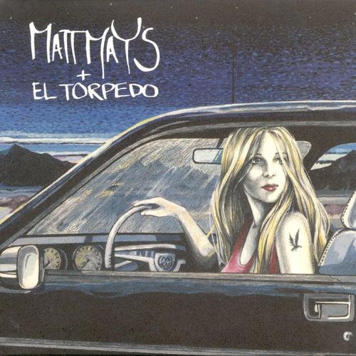 Matt Mays & El Torpedo by Matt Mays & el Torpedo