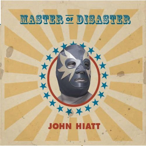 Master of Disaster de John Hiatt