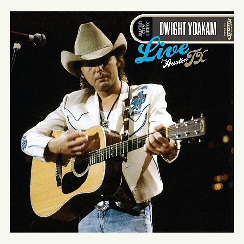 Live From Austin TX by Dwight Yoakam