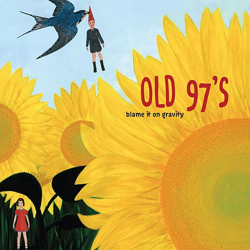 Blame it on Gravity de Old 97's