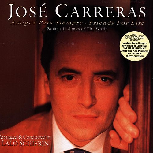 Amigos Para Siempre - Friends For Life de José Carreras