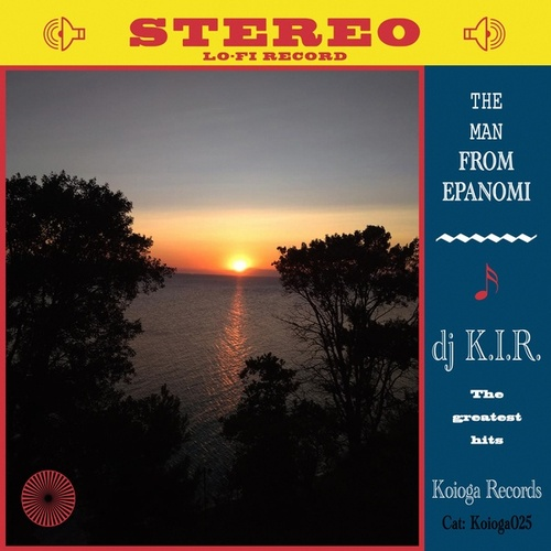 "Dj K.I.R.: ""The Man from Epanomi"""