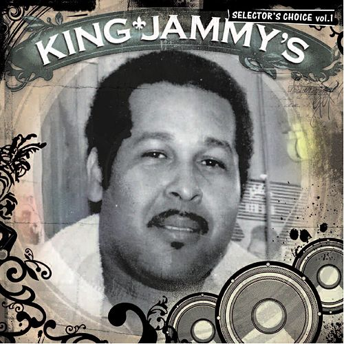 King Jammy's: Selector's Choice Vol. 1 by King Jammy