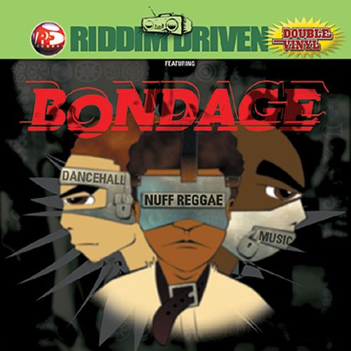 Riddim Driven: Bondage by Various Artists