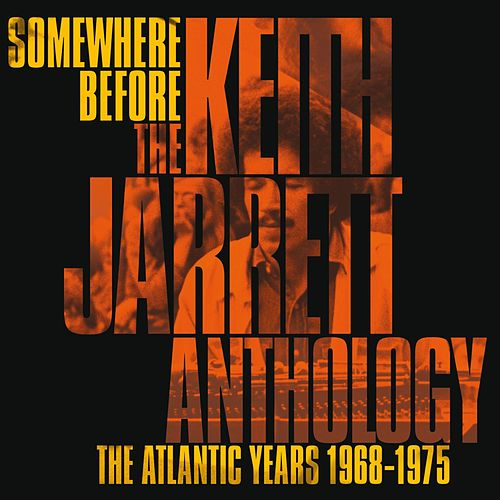 Somewhere Before: The Keith Jarrett Anthology The Atlantic Years 1968-1975 de Keith Jarrett