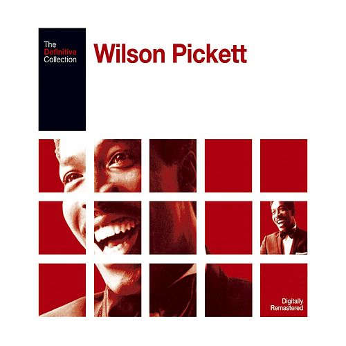 The Definitive Wilson Pickett by Wilson Pickett