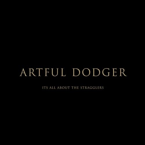 It's All About The Stragglers van Artful Dodger