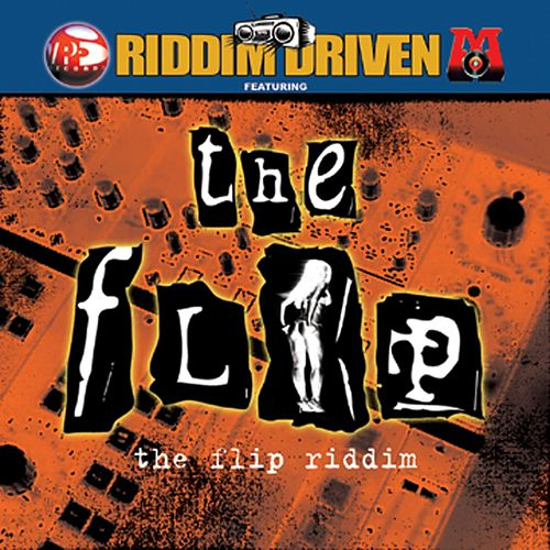 Riddim Driven: The Flip de Various Artists