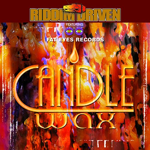 Riddim Driven: Candle Wax by Riddim Driven: Candle Wax