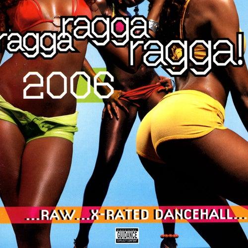 Ragga Ragga Ragga 2006 by Various Artists
