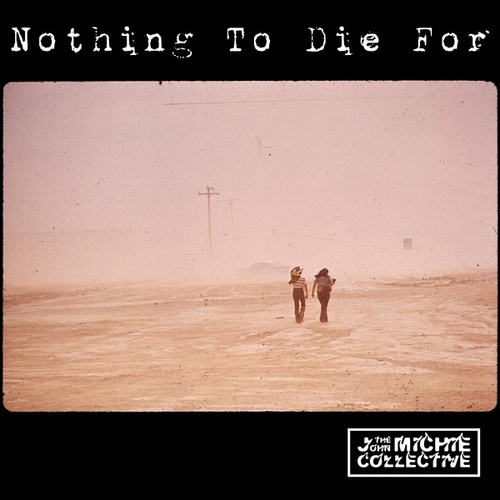 Nothing to Die For by The John Michie Collective