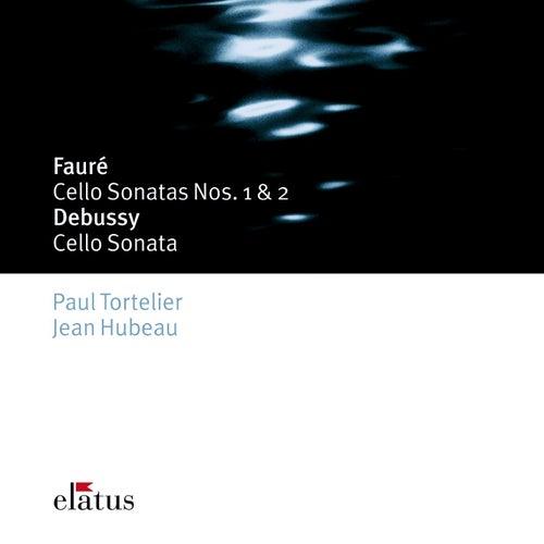 Fauré : Cello Sonatas Nos 1, 2, Elégie & Debussy : Cello Sonata de Paul Tortelier