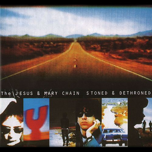 Stoned And Dethroned (Expanded Version) by The Jesus and Mary Chain