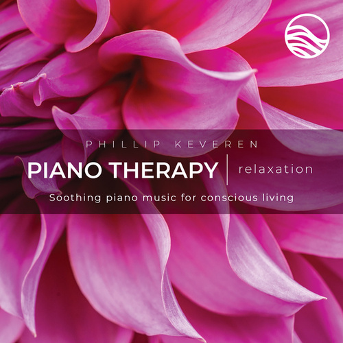 Piano Therapy Relaxation: Soothing Piano Music For Conscious Living by Phillip Keveren