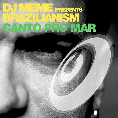 DJ Meme presents Brazilianism de DJ Meme