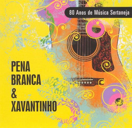 80 Anos de Música Sertaneja de Pena Branca e Xavantinho