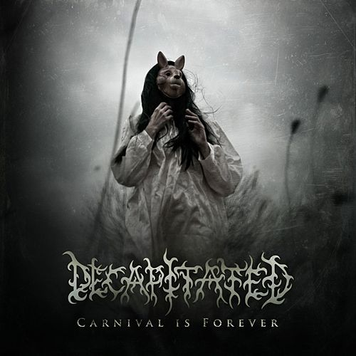 Carnival Is Forever de Decapitated