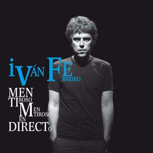 Mentiroso mentiroso en directo de Ivan Ferreiro