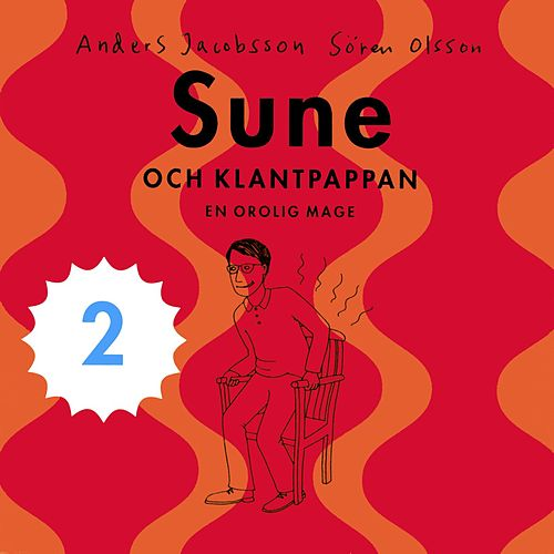Sune och klantpappan 2 - En orolig mage by Anders