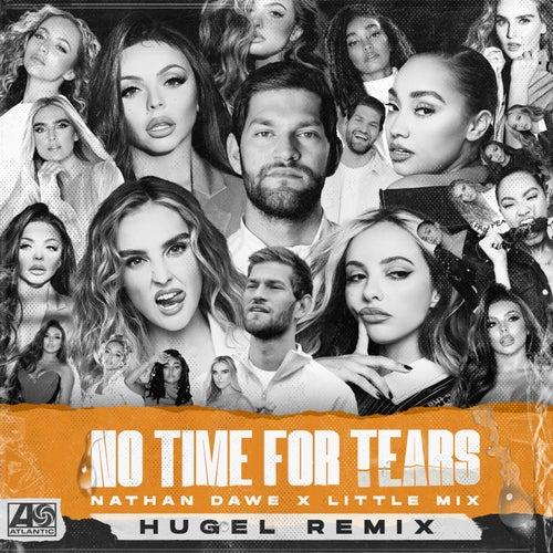 No Time For Tears (HUGEL Remix) by Nathan Dawe