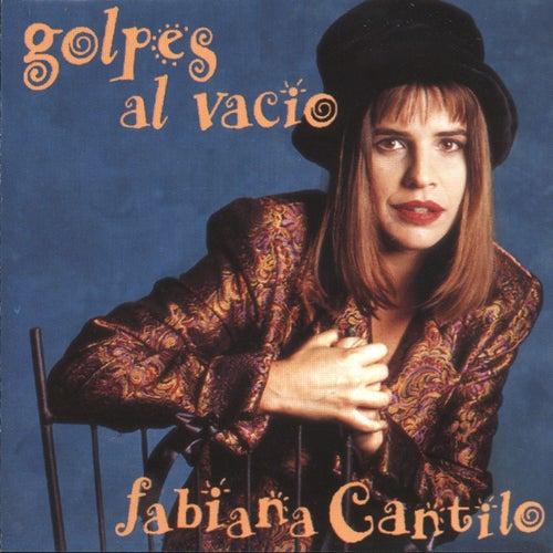 Golpes al Vacío de Fabiana Cantilo