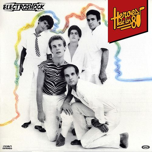 Heroes de los 80. Electroshock de Electroshock