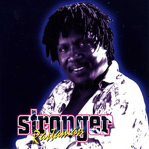 Stronger Rastaman by Mikey General