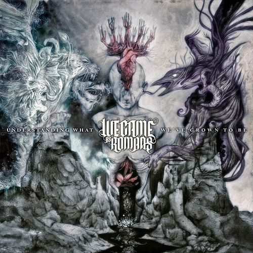 Understanding What We've Grown To Be von We Came As Romans
